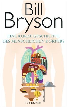 Bill Bryson - Eine kurze Geschichte des menschlichen Körpers