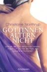 Christiane Northrup - Göttinnen altern nicht