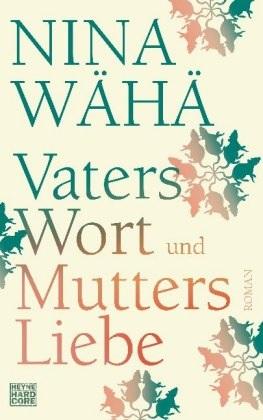 Nina Wähä - Vaters Wort und Mutters Liebe - Roman