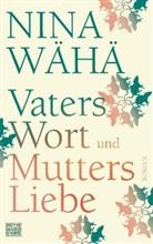 Nina Wähä - Vaters Wort und Mutters Liebe