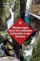 Hans Joachim Degen, Ragna Kilp - Wanderungen durch die schönsten Schluchten in der Schweiz
