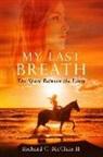 Richard C. McClain II - My Last Breath: The Space Between the Lines