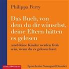 Philippa Perry, Sonngard Dressler - Das Buch, von dem du dir wünschst, deine Eltern hätten es gelesen, 2 Audio-CD, MP3 (Hörbuch)