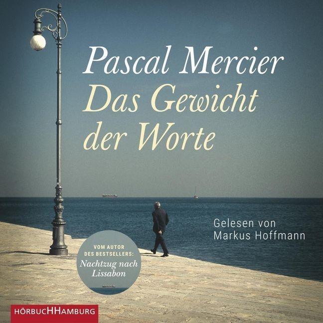 Pascal Mercier, Markus Hoffmann - Das Gewicht der Worte, 3 Audio-CD, MP3 (Hörbuch) - 3 CDs, Lesung. Ungekürzte Ausgabe