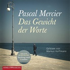 Pascal Mercier, Markus Hoffmann - Das Gewicht der Worte, 3 Audio-CD, MP3 (Hörbuch)