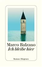 Marco Balzano - Ich bleibe hier