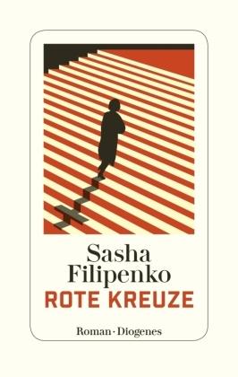 Sasha Filipenko - Rote Kreuze - Roman
