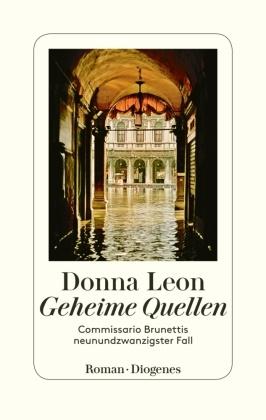 Donna Leon - Geheime Quellen - Commissario Brunettis neunundzwanzigster Fall
