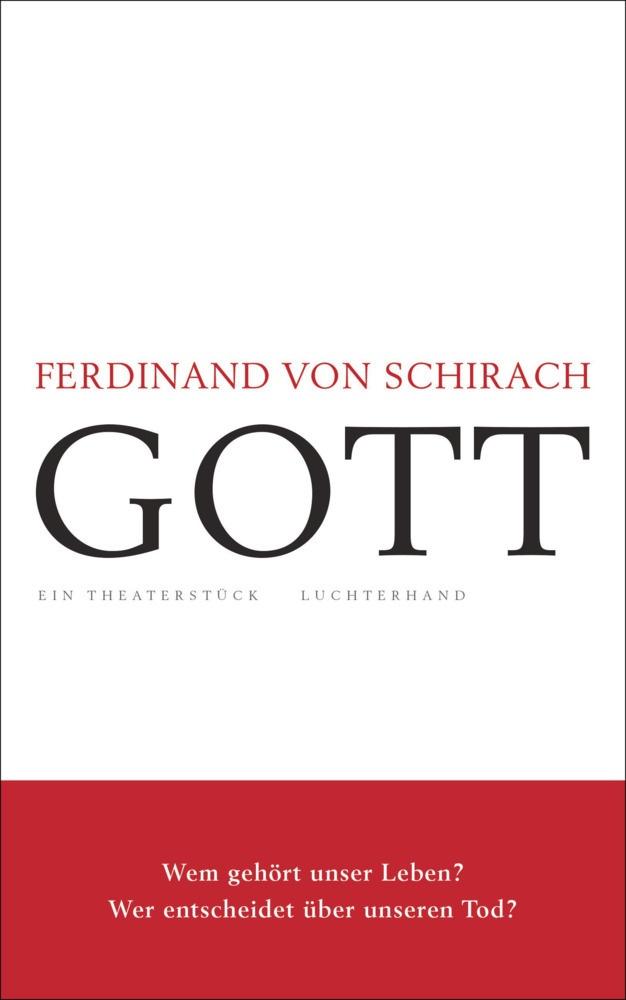 Ferdinand von Schirach - GOTT - Ein Theaterstück