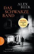 Alex Beer - Das schwarze Band - Ein Fall für August Emmerich - Kriminalroman