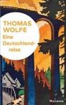 Thomas Wolfe, Olive Lubrich, Oliver Lubrich - Eine Deutschlandreise