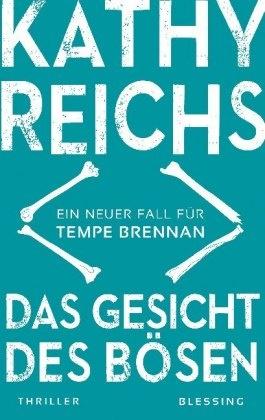 Kathy Reichs - Das Gesicht des Bösen - Ein neuer Fall für Tempe Brennan. Thriller