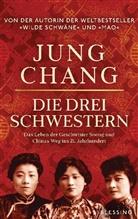 Jung Chang - Die drei Schwestern