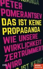 Peter Pomerantsev - Das ist keine Propaganda