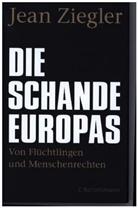 Jean Ziegler - Die Schande Europas