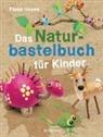 Fiona Hayes - Das Naturbastelbuch für Kinder