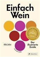 Christine Muhlke, Ald Sohm, Aldo Sohm - Einfach Wein