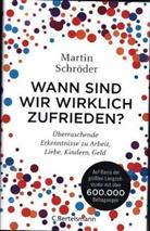 Martin Schröder - Wann sind wir wirklich zufrieden?