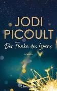 Jodi Picoult - Der Funke des Lebens - Roman. New-York-Times-Bestseller Nr.1