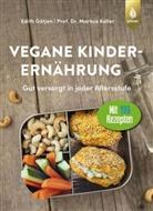 Edith Gätjen, Markus Keller - Vegane Kinderernährung