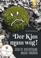 Tjards Wendebourg - Der Kies muss weg