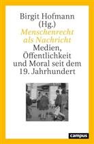Lia Börsch, Daniela Gress, P Gulinska-Jurgiel, Birgi Hofmann, Birgit Hofmann - Menschenrecht als Nachricht
