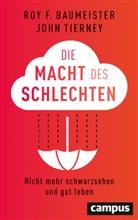 Roy Baumeister, Roy F. Baumeister, John Tierney, Bernhard Schmid - Die Macht des Schlechten