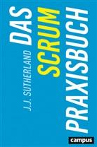 J. J. Sutherland, J.J. Sutherland - Das Scrum-Praxisbuch