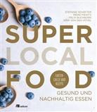 Felix Buchborn, Me Fienitz, Meik Fienitz, Meike Fienitz, Kira van de Hövel, Stefani Schäfter... - Super Local Food