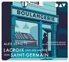 Alex Lépic, Felix von Manteuffel - Lacroix und der Bäcker von Saint-Germain. Sein zweiter Fall, 4 Audio-CD (Hörbuch)