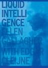 Dir Snauwaert, Dirk Snauwaert - Ellen Gallagher with Esgar Cleijne. Liquid Intelligence