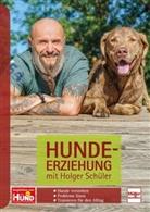 Sibyll Roderer, Holge Schüler, Holger Schüler, Lena Schwarz - Hundeerziehung mit Holger Schüler; .
