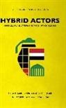 Thanassis Cambanis, Dina Esfandiary, Sima Ghaddar, Michael Wahid Hanna, Aron Lund, Renad Mansour - Hybrid Actors