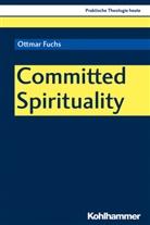 Ottmar Fuchs, Stefan Altmeyer, Christia Bauer, Christian Bauer, Kristian Fechtner, Kristian Fechtner u a... - Committed Spirituality