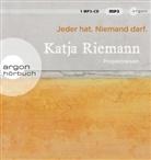 Katja Riemann, Katja Riemann - Jeder hat. Niemand darf., 1 Audio-CD, MP3 (Hörbuch)