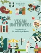 Lonely Planet, Lonely Planet, Lonel Planet - Vegan unterwegs