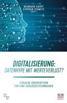 Reinhard Haupt, Stephan (Hrsg.) Schmitz, Reinhar Haupt, Reinhard Haupt, Schmitz, Stephan Schmitz - Digitalisierung: Datenhype mit Werteverlust?