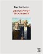 Edgar L. Masters, Edgar Lee Masters, Claudio Maira - Die Toten von Spoon River