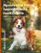 Malin Ekblom - Hyvinvoiva koira luonnollisella ruokinnalla