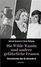 Gabriel Hasmann, Gabriele Hasmann, Sabine Wolfgang - Die Wilde Wanda und andere gefährliche Frauen