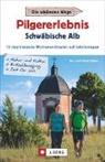 Frank Reiser, Sus Reiser, Susi Reiser, Susi und Frank Reiser - Pilgererlebnis Schwäbische Alb
