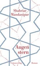 Shahriar Mandanipur - Augenstern