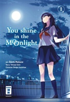 loundraw, Tetsuy Sano, Tetsuya Sano - You Shine in the Moonlight. Bd.1
