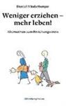 Daniel Niederberger - Weniger erziehen - mehr leben!