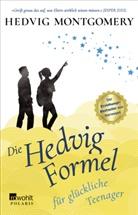 Hedvig Montgomery - Die Hedvig-Formel für glückliche Teenager
