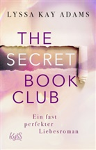 Lyssa Kay Adams - The Secret Book Club - Ein fast perfekter Liebesroman