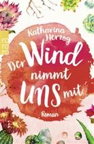 Katharina Herzog - Der Wind nimmt uns mit