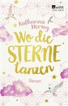 Katharina Herzog - Wo die Sterne tanzen