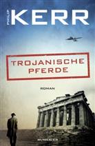 Philip Kerr - Trojanische Pferde