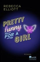 Rebecca Elliott - Pretty Funny for a Girl